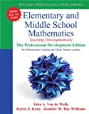 Elementary and Middle School Mathematics: Teaching Developmentally: The Professional Development Edition for Mathematics Coaches and Other Teacher Leade (Teaching Student-Centered Mathematics)