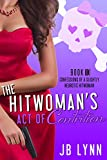 The Hitwoman's Act of Contrition (Confessions of a Slightly Neurotic Hitwoman Book 10)