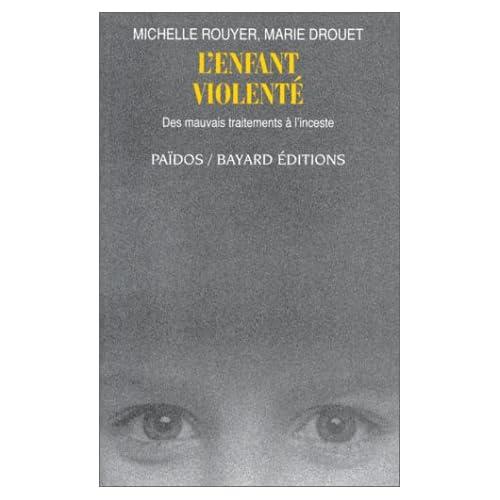 L'enfant violenté : Des mauvais traitement à l'inceste