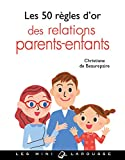 """Afficher """"Les 50 règles d'or des relations parents-enfants"""""""