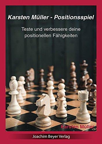 Karsten Müller - Positionsspiel: Teste und verbessere deine positionellen Fähigkeiten