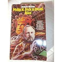 Philip K. Dick is Dead, Alas