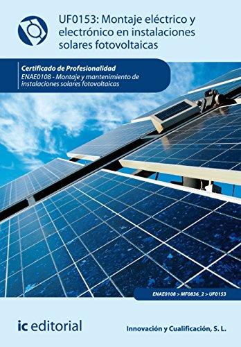 Montaje eléctrico y electrónico de instalaciones solares fotovoltaicas. ENAE0108 por Ramón Guerrero Pérez