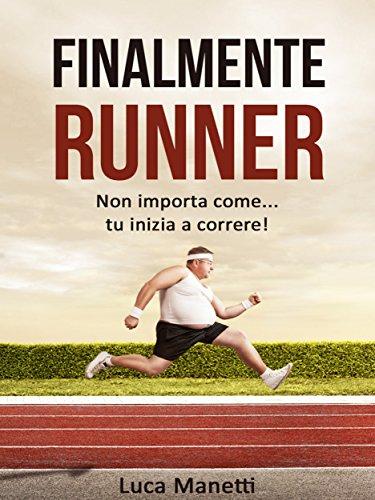 Finalmente runner (Italian Edition)