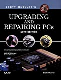 Upgrading and Repairing PCs (Upgrading and Repairing Pcs, 13th ed)