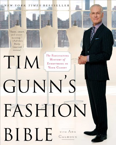 tim-gunns-fashion-bible-the-fascinating-history-of-everything-in-your-closet-english-edition