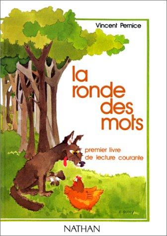 LA RONDE DES MOTS. : 1er livre de lecture courante
