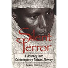 Silent Terror: A Journey into Contemporary African Slavery