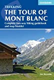 Tour of Mont Blanc: Complete two-way trekking guide: Guide and map booklet (International Trekking) - Kev Reynolds