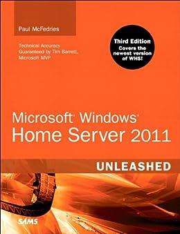 Microsoft Windows Home Server 2011 Unleashed von [McFedries, Paul]