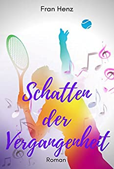Schatten der Vergangenheit (BANDIER 2) (German Edition) by [Henz, Fran]