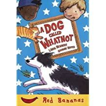 A Dog Called Whatnot (Banana Storybooks: Red)