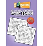 By Stickels, Terry [ [ Go! Games Absolutely Addictive Word Search ] ] Feb-2013[ Paperback ]