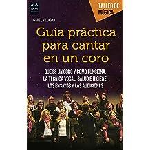 Guia Practica Para Cantar En Un Coro (Taller de Musica)