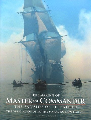 The Making of Master and Commander: The Far Side of the World por Tom McGregor