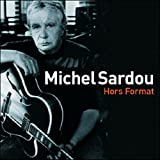 Songtexte von Michel Sardou - Hors Format
