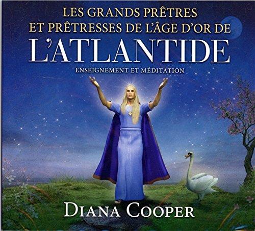 Les grands prêtres et prêtresses de l'âge d'or de l'Atlantide - Livre audio par Diana Cooper