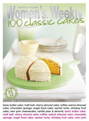 100 Classic Cakes The Australian Women S Weekly Essentials Ebook