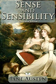 Sense and Sensibility (Illustrated Edition) (English Edition) par [Austen, Jane]