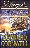 The Sharpe Series (4) – Sharpe's Trafalgar: The Battle of Trafalgar, 21 October 1805