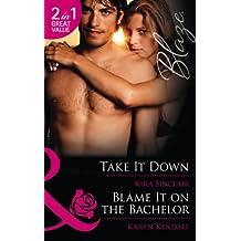 Take It Down: Take It Down / Blame It on the Bachelor (Island Nights, Book 2) (Mills & Boon Blaze)