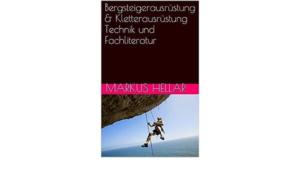 Kletterausrüstung Industrie : Bergsteigerausrüstung & kletterausrüstung technik und fachliteratur