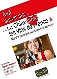 Telecharger Livres Tout savoir sur La Chine aime les vins de France Marche emergent ou marche concurrent (PDF,EPUB,MOBI) gratuits en Francaise