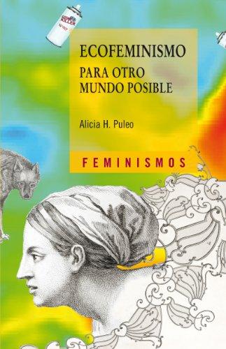 Descargar Libro Ecofeminismo para otro mundo posible (Feminismos) de Alicia H. Puleo