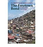 [(The Freetown Bond: A Life Under Two Flags )] [Author: Marjorie Jones] [Nov-2012]