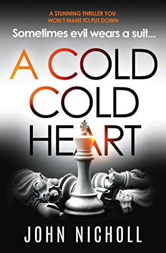 A Cold Cold Heart: a stunning thriller you won't be able to put down by [Nicholl, John]
