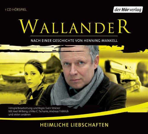 Buchseite und Rezensionen zu 'Wallander Folge 10: Heimliche Liebschaften' von Henning Mankell