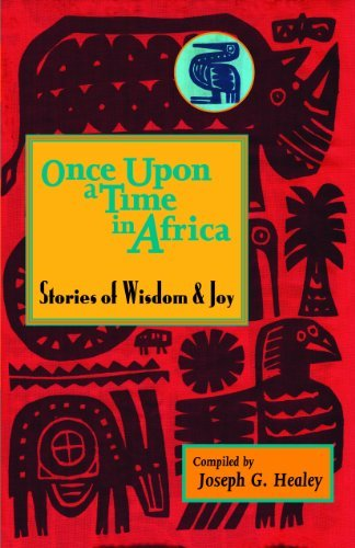Once Upon a Time in Africa: Stories of Wisdom and Joy