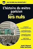 L'histoire du métro parisien pour les Nuls poche...