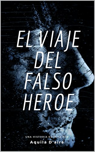 El viaje del falso héroe por Colin Ohimai Izedome García