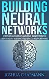 #8: Neural Networks: Introduction to Artificial Neurons, Backpropagation Algorithms and Multilayer Feedforward Neural Networks (Advanced Data Analytics Book 2)
