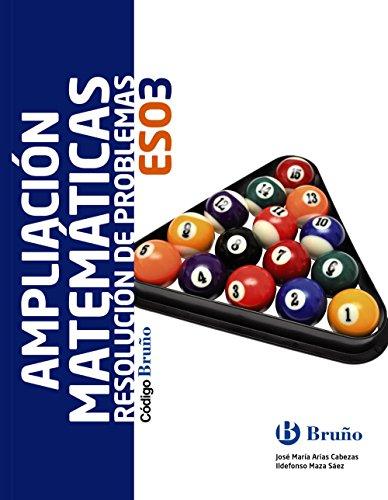 Código Bruño Ampliación de Matemáticas: Resolución de problemas 3 ESO - 9788469610312