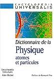 Dictionnaire de la physique - Atomes et particules