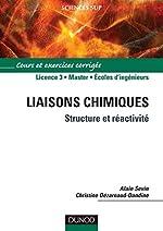 Liaisons chimiques - Structure et réactivité d'Alain Sevin
