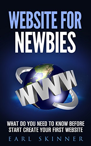 Website for Newbies: What Do You Need to Know Before Start Create Your First Website (English Edition)