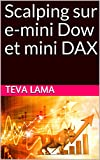 Scalping sur e-mini Dow et mini DAX (French Edition)