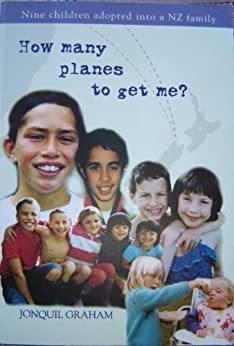 How many planes to get me?: Nine children adopted into a NZ family (English Edition) par [Graham, Jonquil]