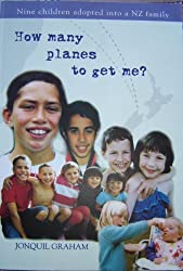 How many planes to get me?: Nine children adopted into a NZ family (English Edition)