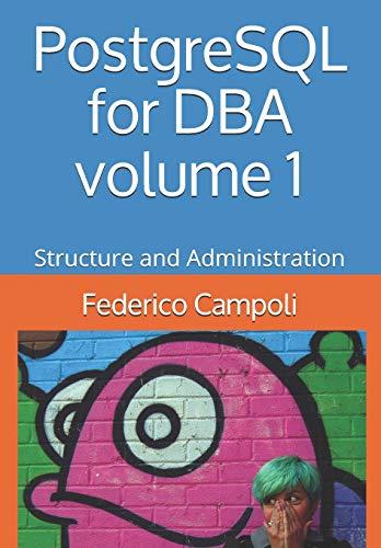 PostgreSQL for DBA volume 1: Structure and Administration
