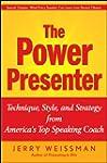 The Power Presenter: Technique, Style...