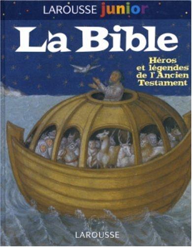 La Bible : Héros et légendes de l'Ancien Testament par Jérôme Picon