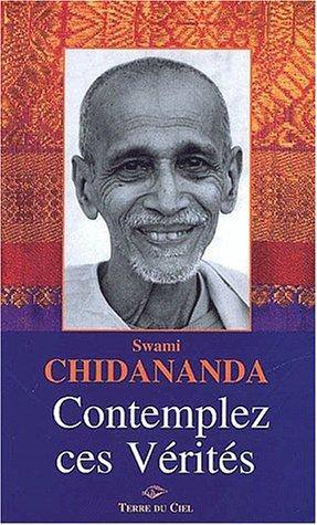 Contemplez ces Vérités par Swami Chidananda