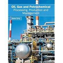 Oil, Gas and Petrochemical: Processing, Production and Management (2016-05-28)