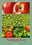 Natürliche Kost - Gesund essen 2018 (Wandkalender 2018 DIN A3 hoch): Gesunde Ernährung trägt maßgeblich zu unserem täglichen Wohlbefinden bei. ... [Kalender] [Apr 01, 2017] Hebgen, Peter