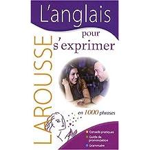 L'anglais pour s'exprimer : En 1000 phrases