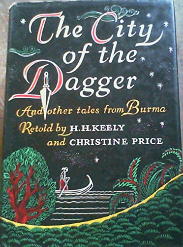 The city of the dagger, and other tales from Burma
